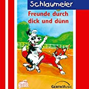 Freunde durch dick und dünn (Schlaumeier 7) | Lisa Fuchs, Sven-Erik Tornow