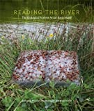 img - for Reading the River: The Ecological Activist Art of Basia Irland book / textbook / text book