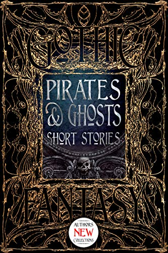Pirates & Ghosts Short Stories (Gothic Fantasy) - Pirate Ghosts