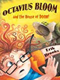 Octavius Bloom and the House of Doom
