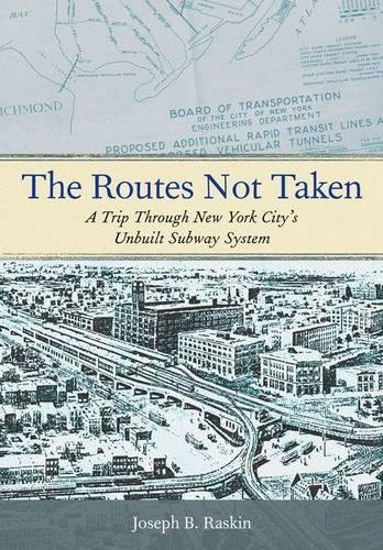 The Routes Not Taken: A Trip Through New York City's Unbuilt Subway System - New York City Subway History