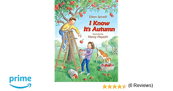 I Know It's Autumn: Eileen Spinelli, Nancy Hayashi: 9780060294229 ...