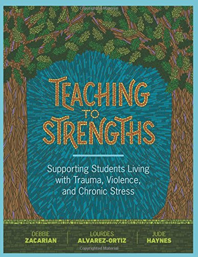 Teaching to Strengths: Supporting Students Living with Trauma, Violence, and Chronic Stress]()