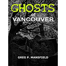Ghosts of Vancouver: Tales of True Hauntings