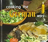 img - for Cooking the German Way (Easy Menu Ethnic Cookbooks) book / textbook / text book