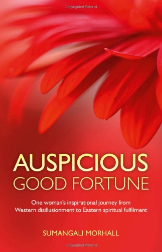 Auspicious Good Fortune: One woman's inspirational journey from Western disillusionment to Eastern spiritual fulfilment PDF