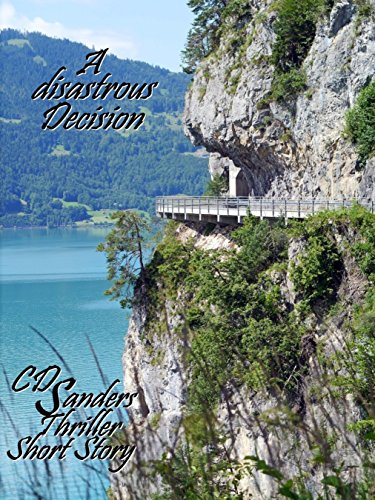 Amazon a disastrous decision a story from cd sanders world of a disastrous decision a story from cd sanders world of thriller revolving around peter fandeluxe Choice Image