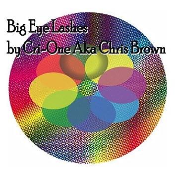 Cri-One Aka Chris Brown - Big Eye Lashes - Amazon com Music