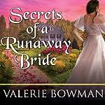 Secrets of a Runaway Bride: Secret Brides, Book 2 | Valerie Bowman