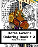 Horse Lover's Coloring Book #2 Second Edition (Volume 2)