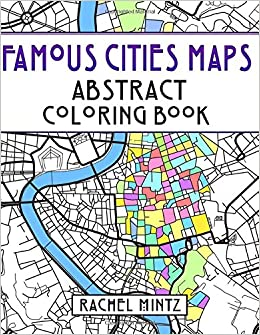 Famous Cities Maps - Abstract Coloring Book: Relaxing Map Patterns ...