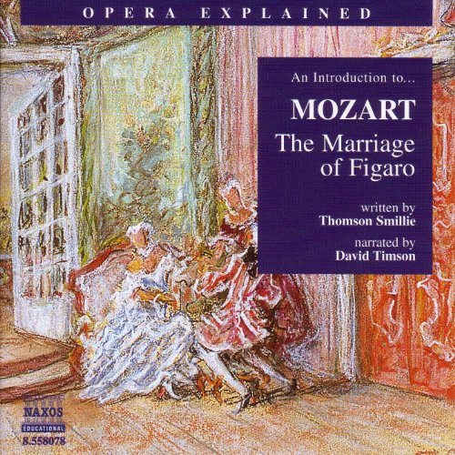 (Opera Explained: Mozart - The Marriage Of Figaro (Smillie))