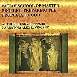 Elijah School of Master Prophet