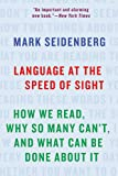 Language at the Speed of Sight: How We Read, Why So