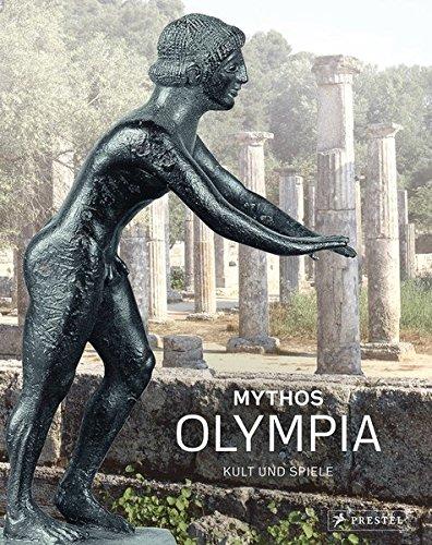 Mythos Olympia: Kult und Spiele - Antike