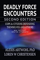 Deadly Force Encounters, Second Edition: Cops and Citizens Defending Themselves and Others Paperback