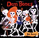Dem Bones (Avenues), by Bob Barner