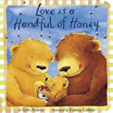 img - for Love Is a Handful of Honey (Padded Board Books) book / textbook / text book
