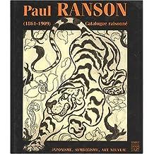 Paul Ranson, 1861-1909: Catalogue Raisonne: Japonisme, Symbolisme, Art Nouveau