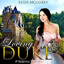 Loving the Duke Audiobook by Eliza McGrey Narrated by Nikki Degaldo, Adam Goodman