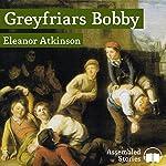 Greyfriars Bobby | Eleanor Atkinson