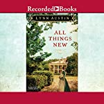 All Things New | Lynn Austin