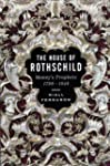 House Of Rothschild A History Of The...