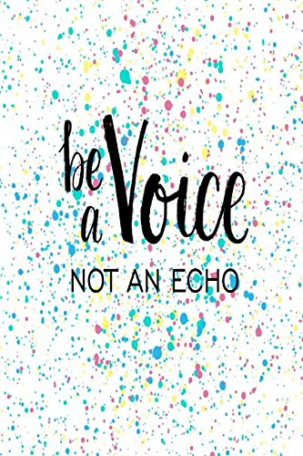 Download Be A Voice Not An Echo: Book With Blank Pages Portable pdf epub