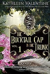 The Bucktail Cap in the Trunk: Volume 1 (More Secrets of Marienstadt)