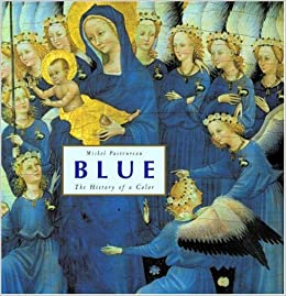 Blue: The History of a Color: Amazon.es: Michel Pastoureau: Libros en idiomas extranjeros
