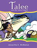 Talee and the Fallen Object: (Early Reader Chapter Book)