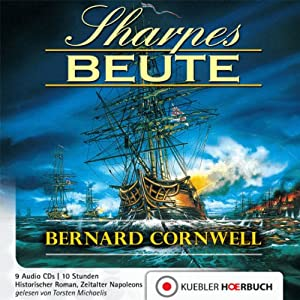 Sharpes Beute (Richard Sharpe 5) Hörbuch