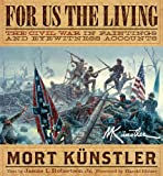 img - for For Us the Living: The Civil War in Paintings and Eyewitness Accounts book / textbook / text book