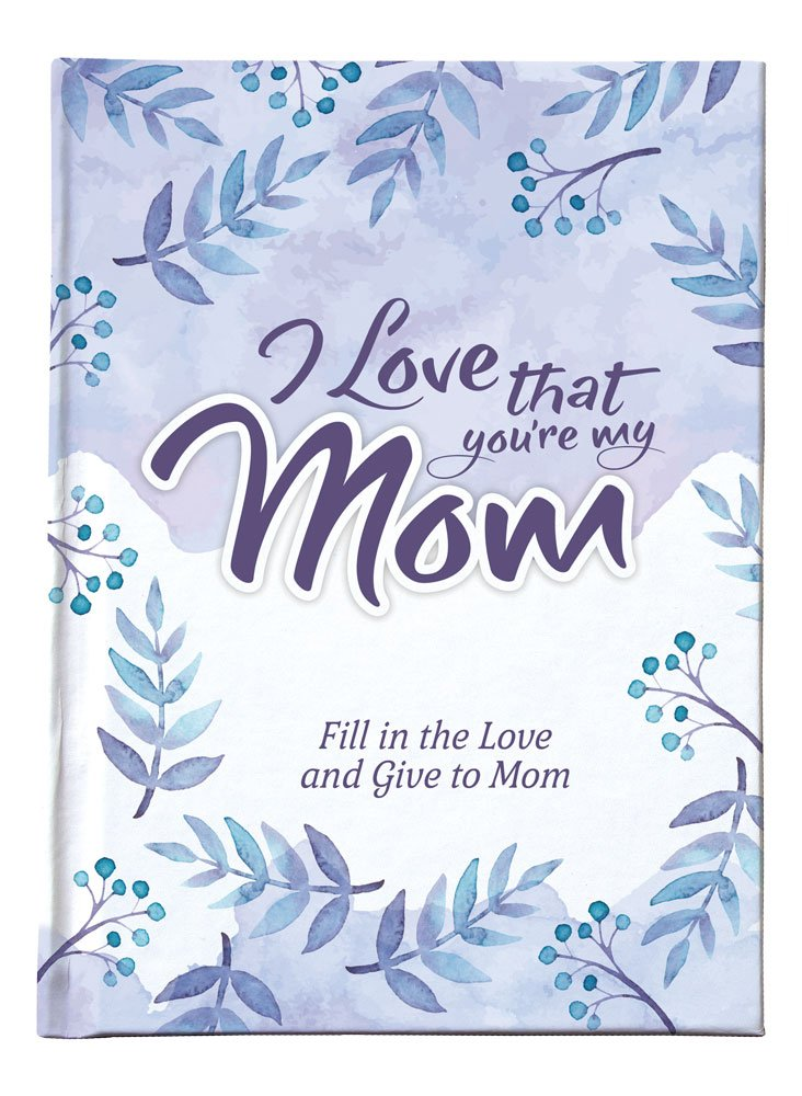 Download I Love That You're My Mom pdf epub