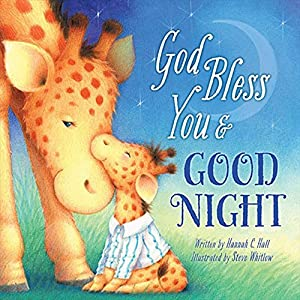 God Bless You and Good Night (A God Bless Book) Board book – September 17, 2013