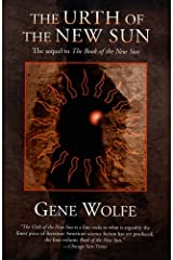 The Urth of the New Sun: The sequel to 'The Book of the New Sun' Kindle Edition