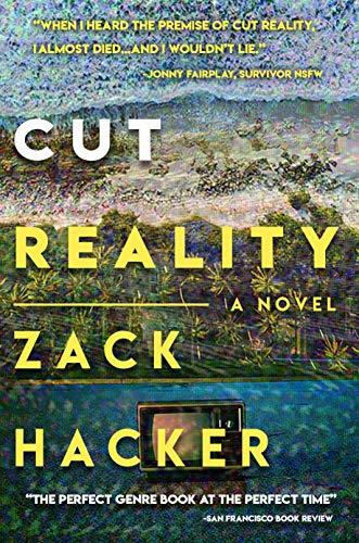 Cut Reality: A Novel by Zack Hacker