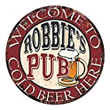 Welcome to the ROBBIE'S PUB COLD BEER HERE Chic Tin Sign Rustic Shabby Vintage style Retro Kitchen Bar Pub Coffee Shop man cave Decor Gift Ideas
