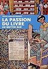 Passion du Livre au Moyen-Age par Cassagnes-Brouquet