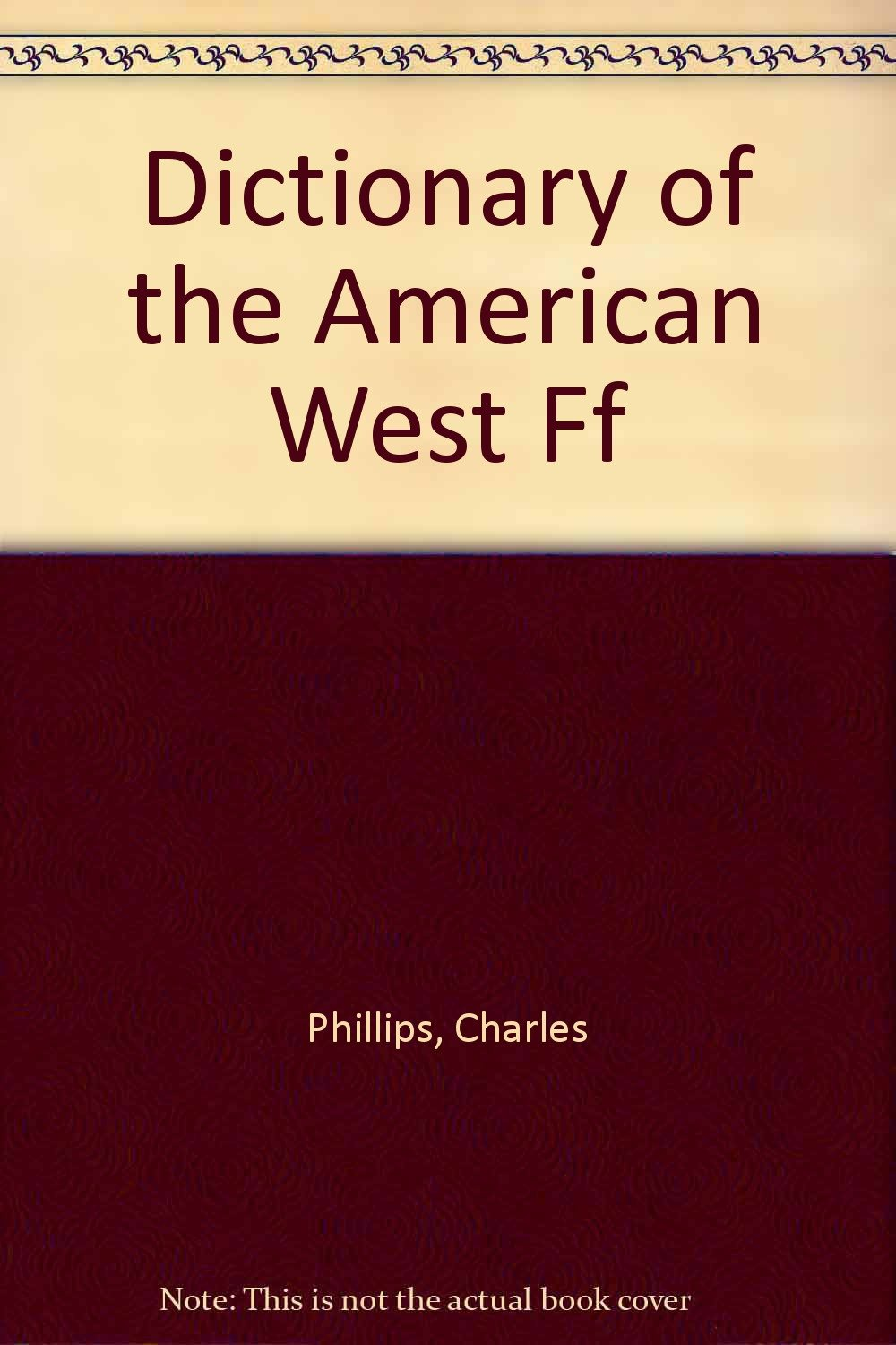 Dictionary of the American West Ff: Charles Phillips: Amazon.com.au: Books