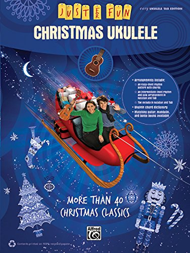 Just for Fun -- Christmas Ukulele: More Than 40 Christmas Classics (Simple Christmas Music)