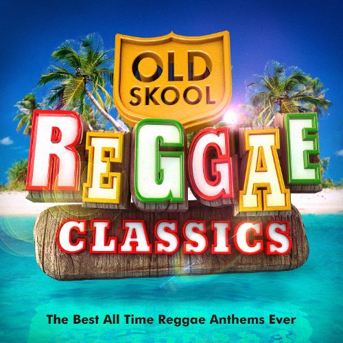 Old Skool Reggae Classics - The Best All Time Reggae Anthems Ever ! (Best Reggae Albums Of All Time)