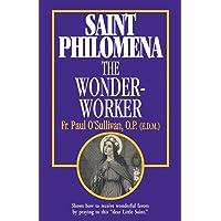 Saint Philomena: The Wonder Worker