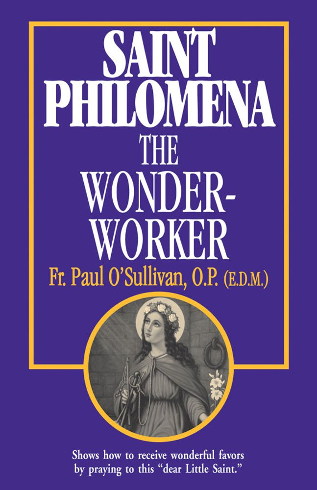 Saint Philomena, the Wonder-Worker
