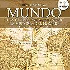 Breve historia del mundo Audiobook by Luis Iñigo Fernández Narrated by Maria del Carmen Siccardi