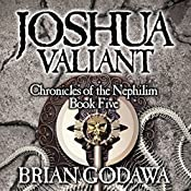Joshua Valiant: Chronicles of the Nephilim (Volume 5) | Brian Godawa