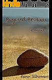 Beyond Broken - A Novel
