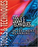 The Tools and Techniques of Investment Planning, Leimberg, Stephan R. and LeClair, Robert T., 0872186423