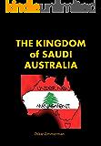 The Kingdom of Saudi Australia: Stories from Sydney's Civil War