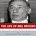 American Legends: The Life of Mel Brooks |  Charles River Editors